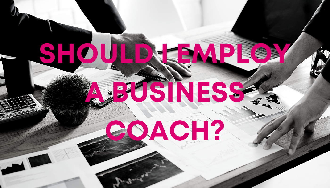 should I employ a business coach?