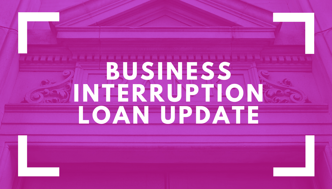 Business Interruption Loan update