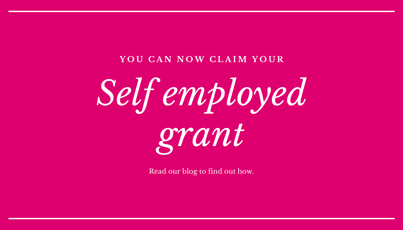 Time to claim your grant if you are self-employed.