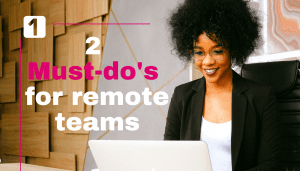 Must do's for remote workers