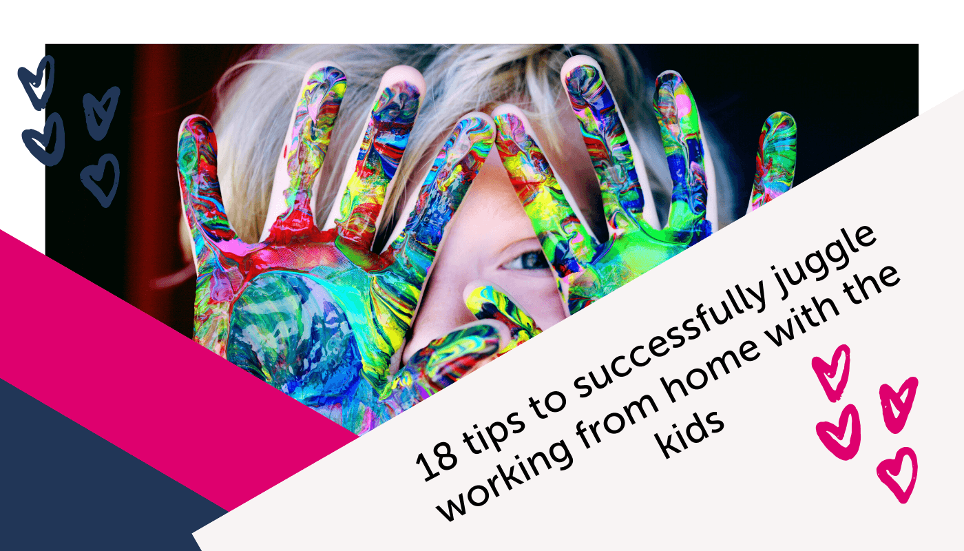 18 tips to successfully juggle working from home with the kids