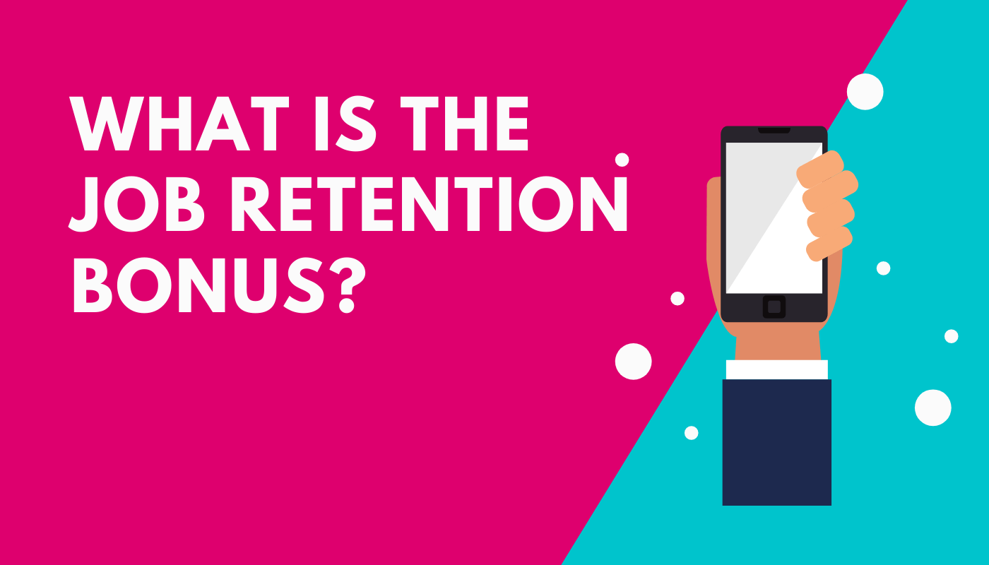 What is the job retention scheme bonus?