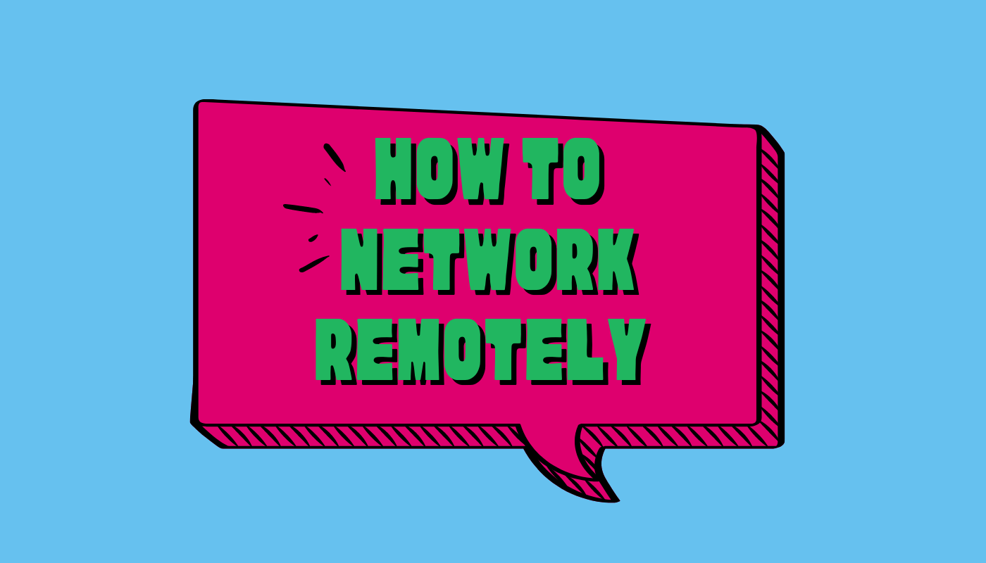 How to network when you can't network in person