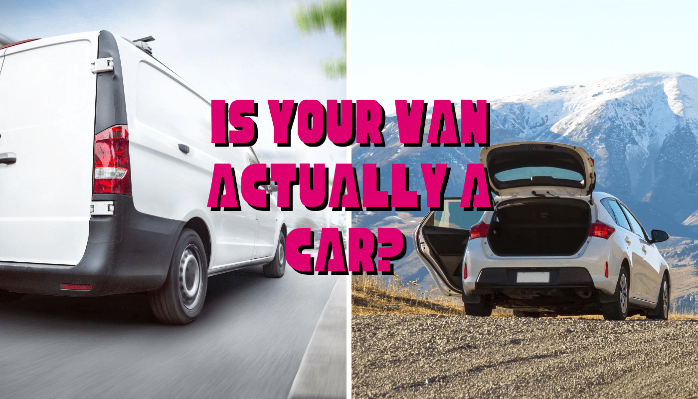 Is your van actually a car?  - The answer may surprise you.