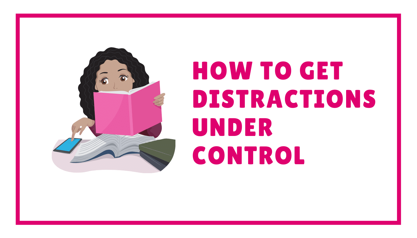 How to get your distractions under control