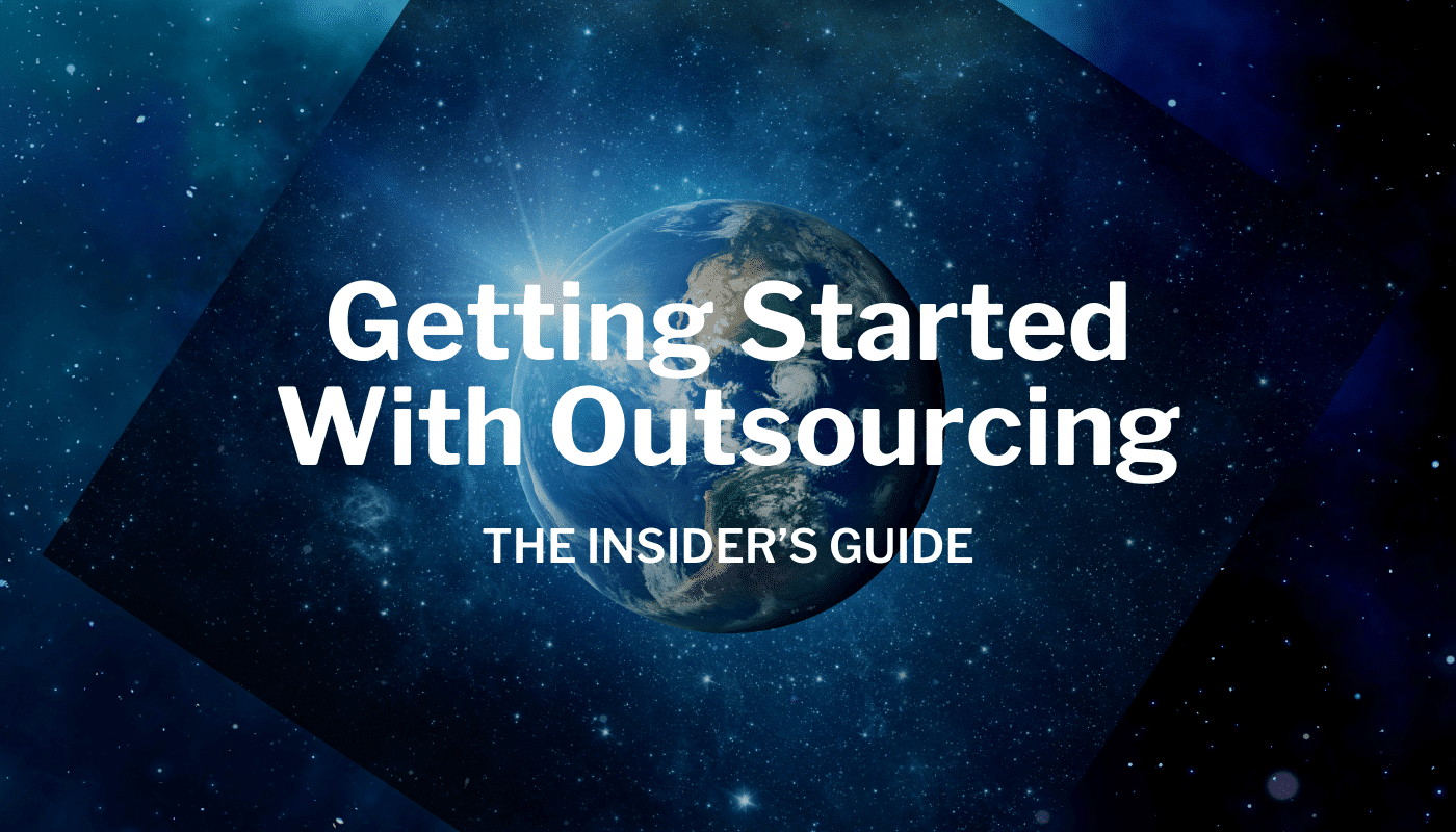 Getting Started With Outsourcing: the Insider's Guide
