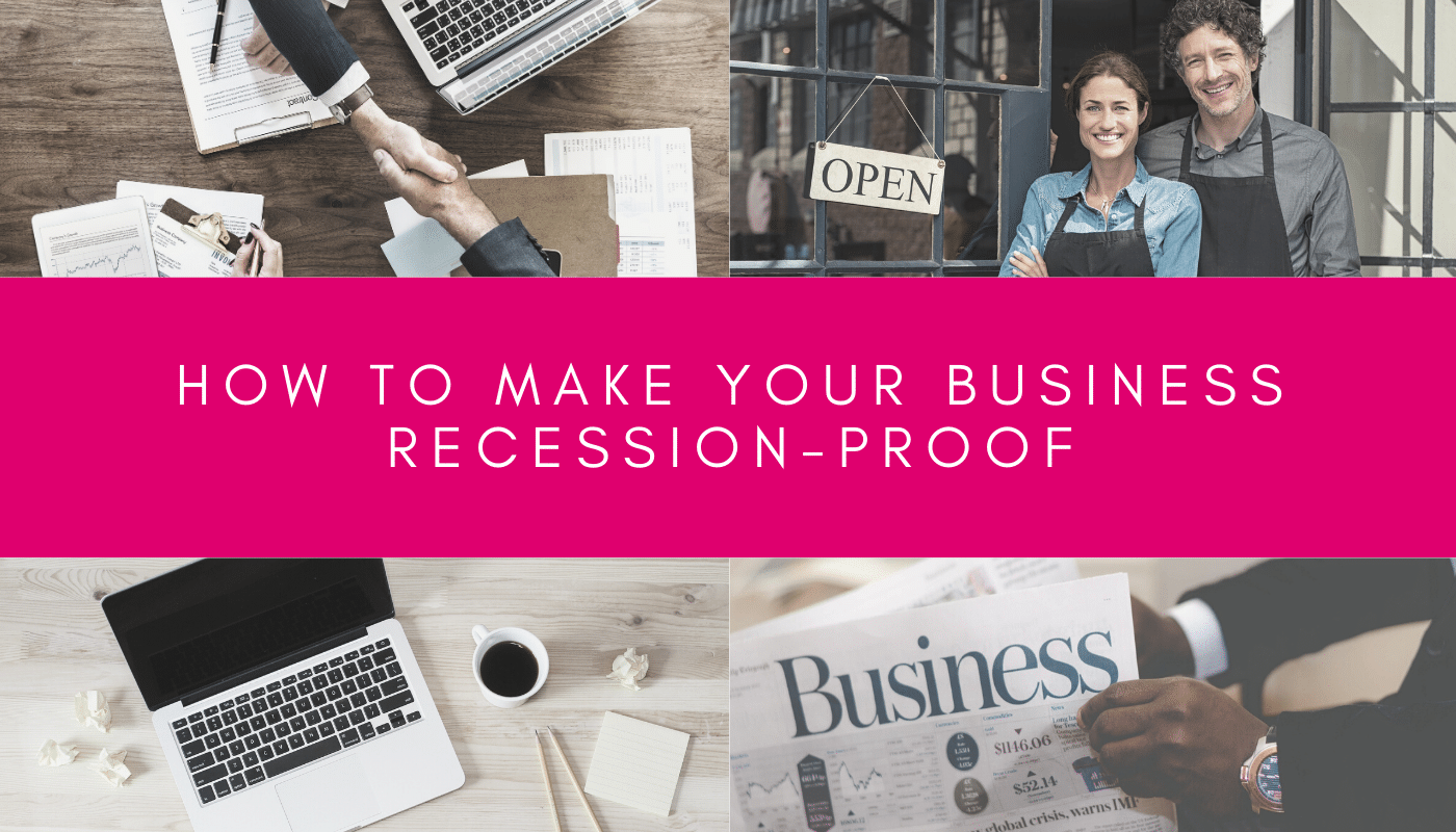 4 ways to recession-proof your business