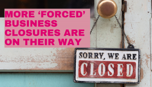 More forced business closures