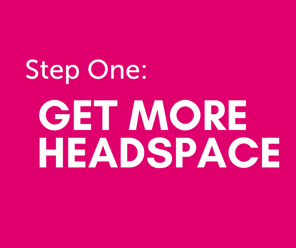 Get more headspace