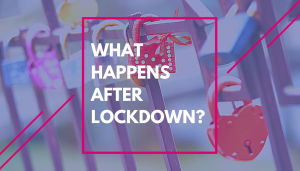 What happens after lockdown?