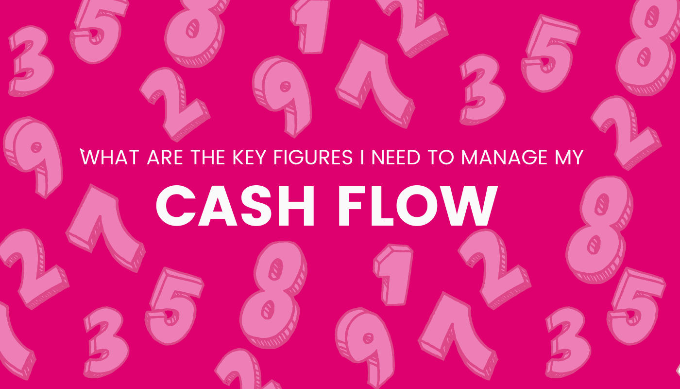 What are the key figures I need to manage my cash flow?