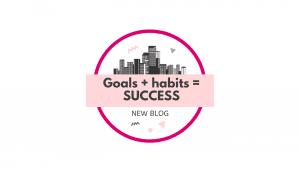 goals + Habits = success