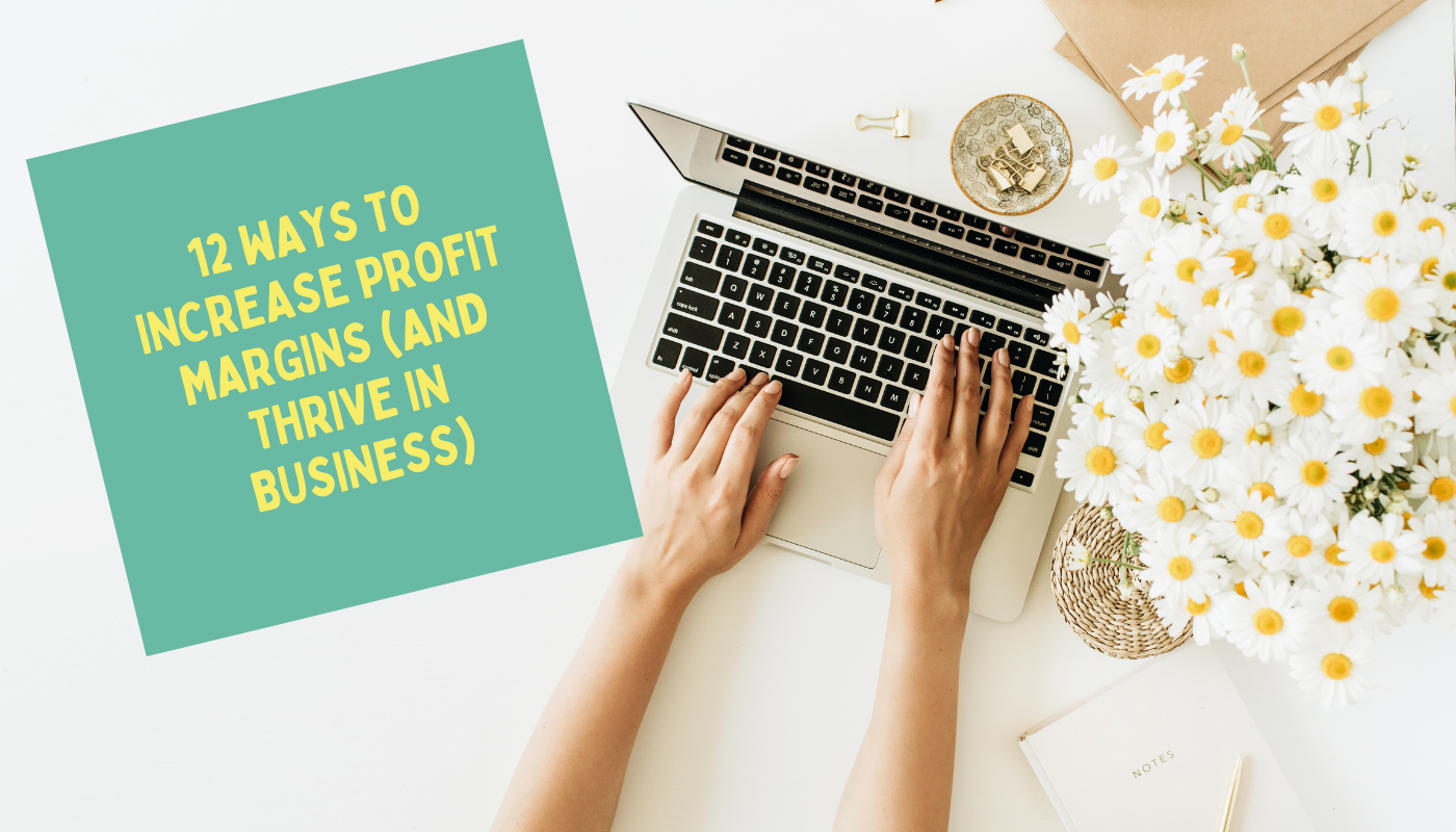 12 ways to increase profit margins (and thrive in business)
