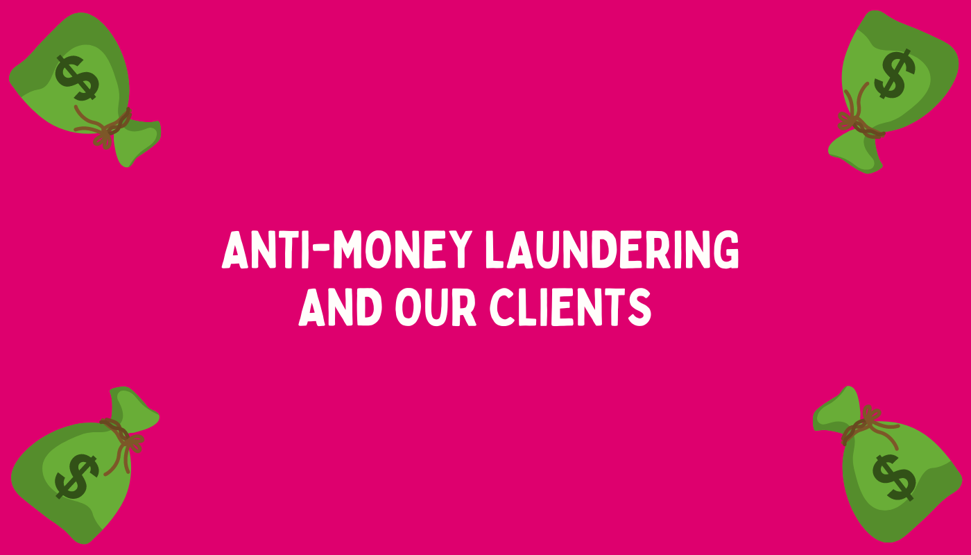 Anti-money laundering and our clients