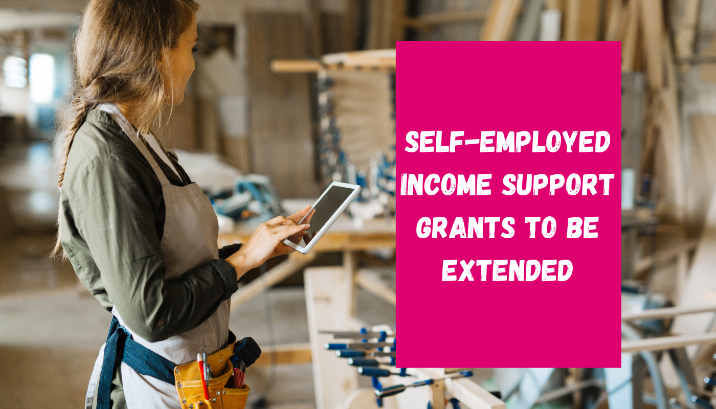 Self-employed Income Support Grants Extended