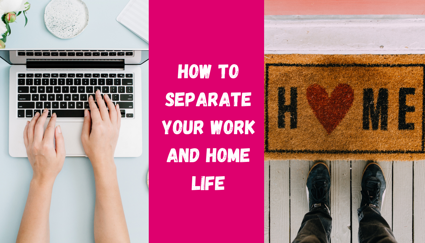 How to keep a separation between work and home life