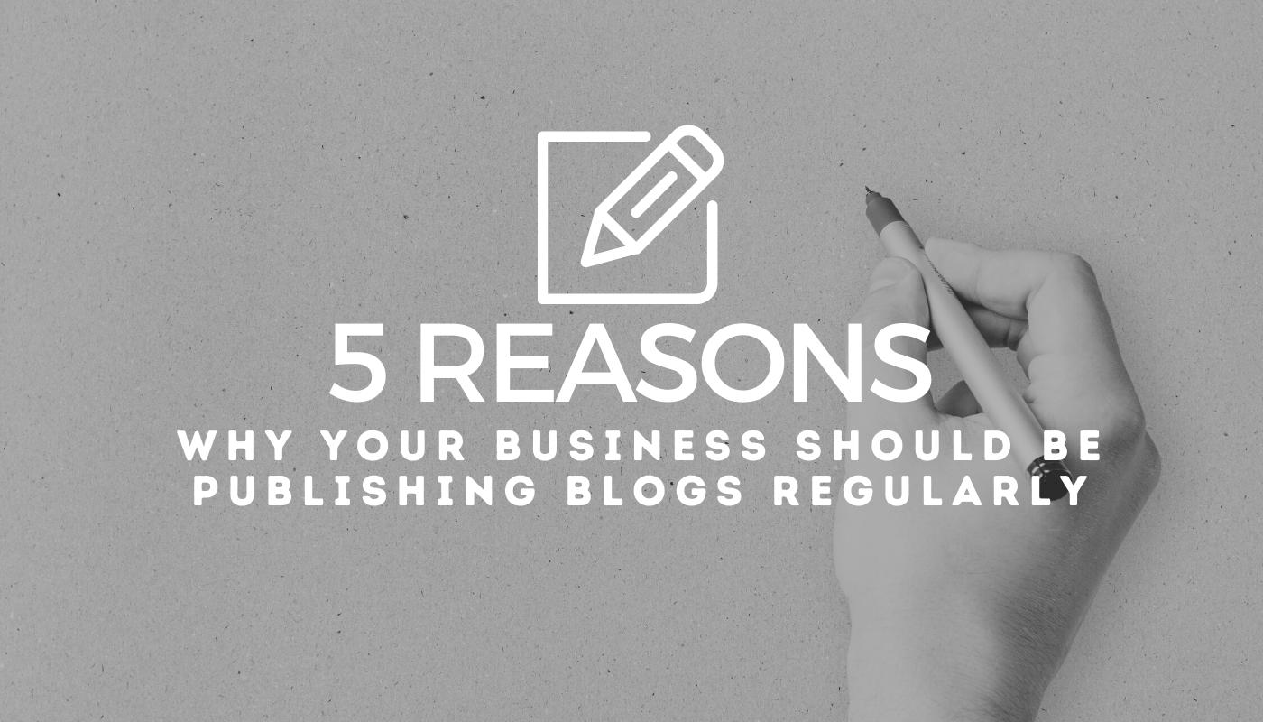 5 reasons why you should be publishing blogs regularly