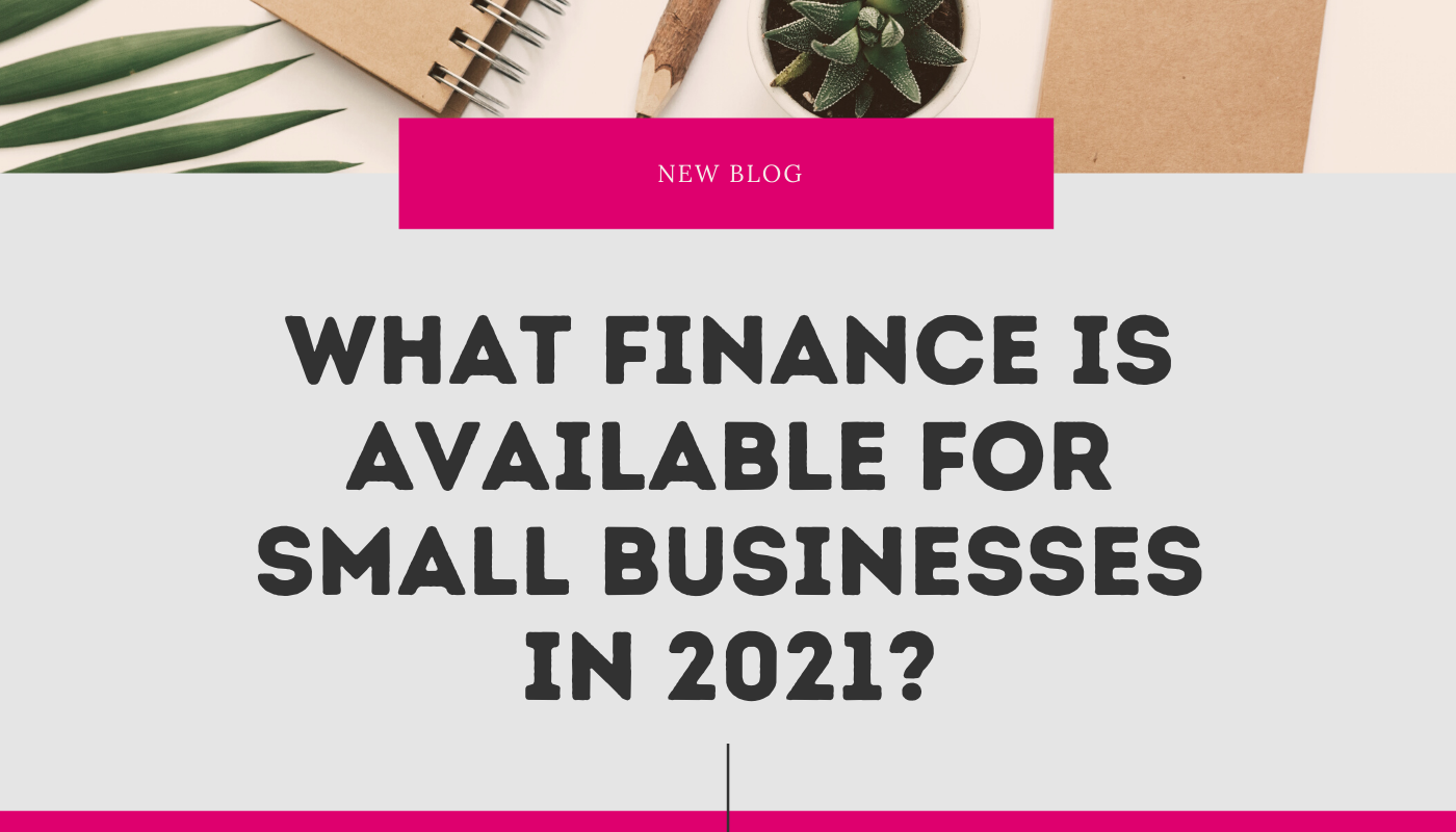 What finance is available for small businesses in 2021?