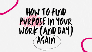 How to find purpose blog