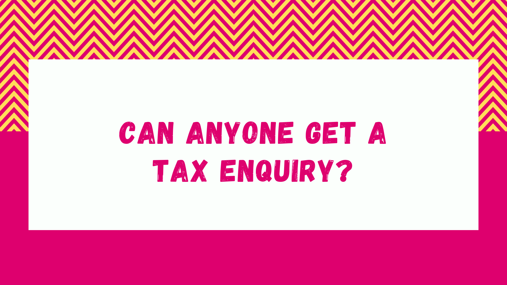 Can anyone get a tax enquiry?