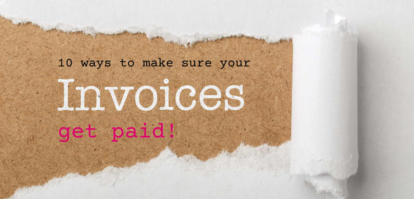 10 ways to make sure your invoices get paid!